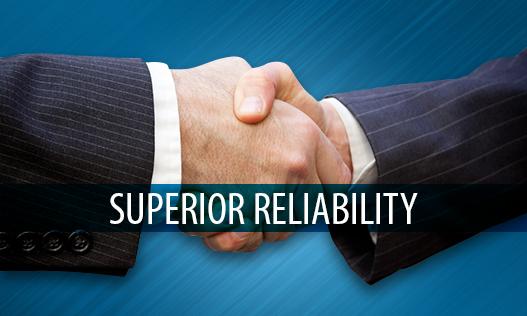 Superior Reliability